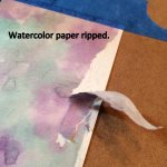 Watercolor paper ripped